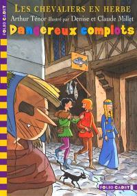 Les chevaliers en herbe. Volume 4, Dangereux complots