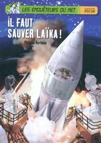 Les enquêteurs du Net, Il faut sauver Laïka !