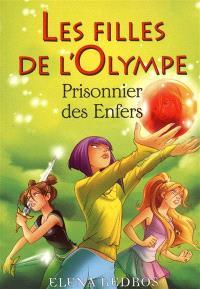 Les filles de l'Olympe. Volume 3, Prisonnier des enfers