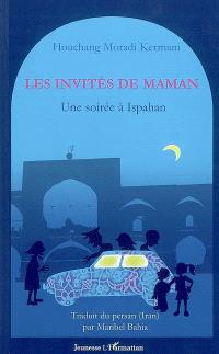 Les invités de maman : une soirée à Ispahan