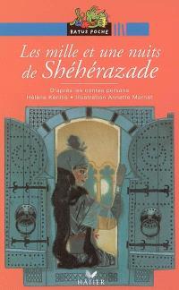 Les mille et une nuits de Shéhérazade : d'après les contes persans