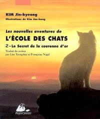 Les nouvelles aventures de l'école des chats. Volume 2, Le secret de la couronne d'or