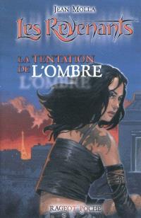 Les revenants. Volume 2, La tentation de l'ombre