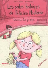 Les sales histoires de Félicien Moutarde. Volume 2, Deuxième fois qui pique