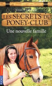 Les secrets du poney club. Volume 2, Une nouvelle famille