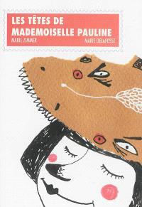 Les têtes de mademoiselle Pauline