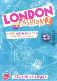 London fashion. Volume 2, Journal (encore plus) stylé d'une accro de la mode