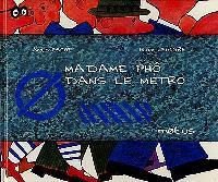 Madame Phô dans le métro