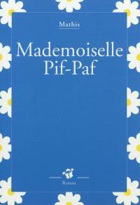 Mademoiselle Pif-Paf