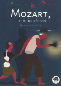 Mozart, la mort inachevée