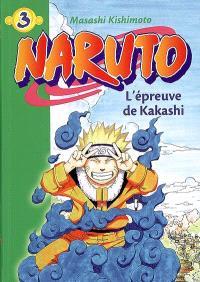 Naruto. Volume 3, L'épreuve de Kakashi