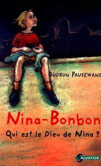 NINA-BONBON. Qui est le dieu de Nina ? - Gudrun Pausewang