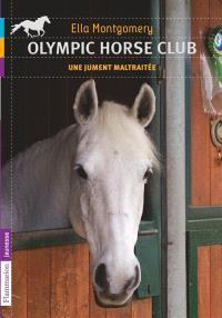 Olympic Horse Club. Volume 2, Une jument maltraitée