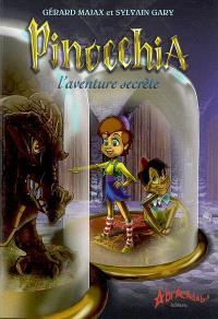 Pinocchia, l'aventure secrète : conte