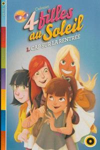 Quatre filles au soleil. Volume 1, Cap sur la rentrée