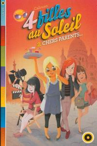 Quatre filles au soleil. Volume 2, Chers parents...
