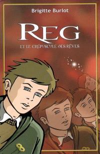 Reg, Reg et le crépuscule des rêves