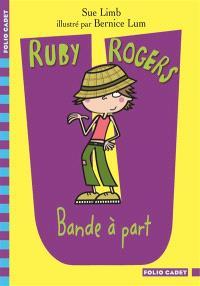 Ruby Rogers, Bande à part