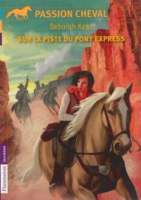 Sur la piste du Pony Express