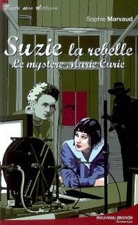 Suzie la rebelle, Le mystère Marie Curie