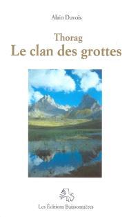 Thorag. Volume 2, Le clan des grottes
