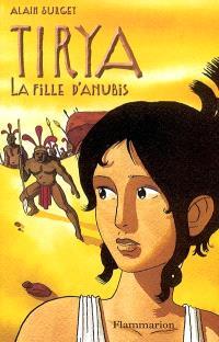Tirya. Volume 4, La fille d'Anubis