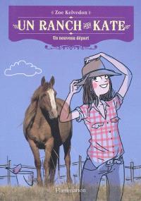 Un ranch pour Kate, Un nouveau départ