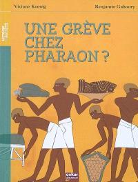 Une grève chez Pharaon ?