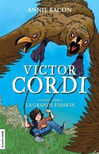 Victor Cordi. Volume 7, Cycle 2, livre 2, La grande évasion