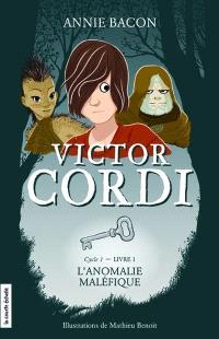 Victor Cordi. Volume 1, Cycle 1, livre 1, L'anomalie maléfique
