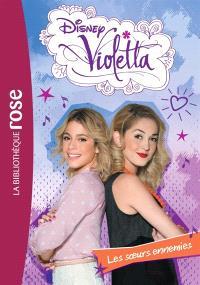 Violetta. Volume 20, Les soeurs ennemies