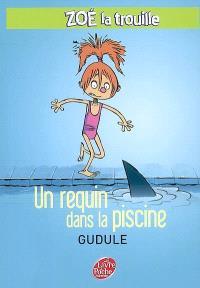 Zoé-la-trouille. Volume 2, Un requin dans la piscine