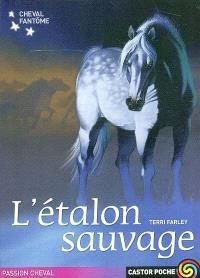 Cheval fantôme. Volume 1, L'étalon sauvage