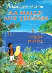 La malle aux trésors : Louise et les pirates