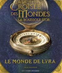 A la croisée des mondes, la boussole d'or : le monde de Lyra
