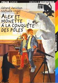 Alex et Monette à la conquête des pôles