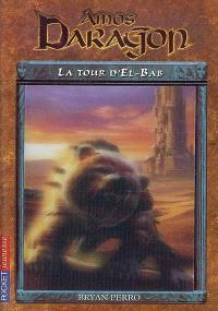 Amos Daragon. Volume 5, La tour d'El-Bab
