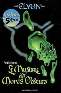 Elyon. Volume 1, Le mystère des Monts obscurs