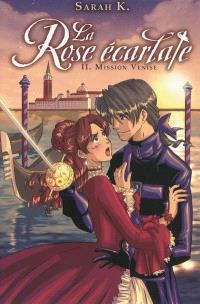 La rose écarlate. Volume 2, Mission Venise