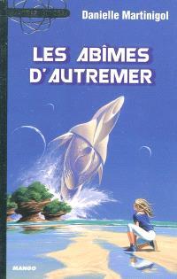 Trilogie des Abîmes. Volume 1, Les Abîmes d'Autremer