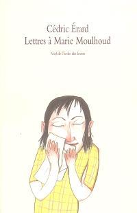 Lettres à Marie Moulhoud
