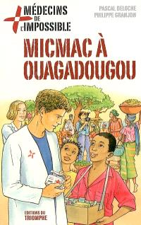 Médecins de l'impossible. Volume 2, Micmac à Ouagadougou