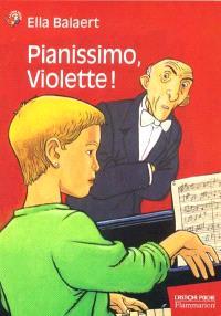 Pianissimo, Violette !