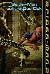 Spider-Man 2 : Spider-Man contre Doc Ock
