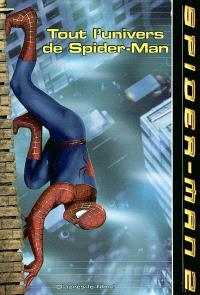 Spider-Man 2 : tout l'univers de Spider-Man