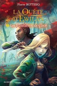 La quête d'Ewilan. Volume 2, Les frontières de glace