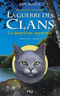 La guerre des clans : cycle 4, les signes du destin. Volume 1, La quatrième apprentie
