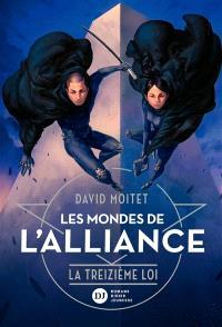Les mondes de l'alliance. Volume 3, La treizième loi