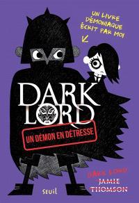 Dark Lord, Un démon en détresse