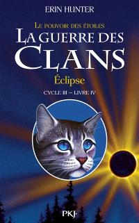 La guerre des clans : cycle 3, le pouvoir des étoiles. Volume 4, Eclipse